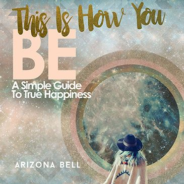 This is how you be - A simple guide to true happiness